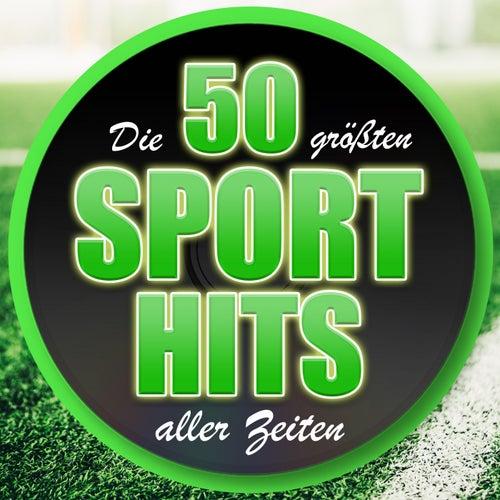 Die 50 größten Sport Hits aller Zeiten von Various Artists