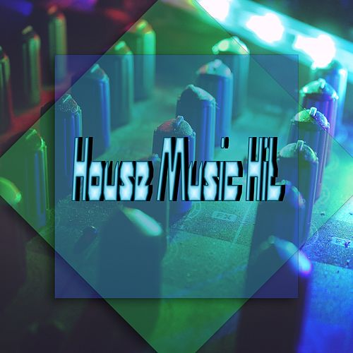 House Music Hit by Artisti Vari