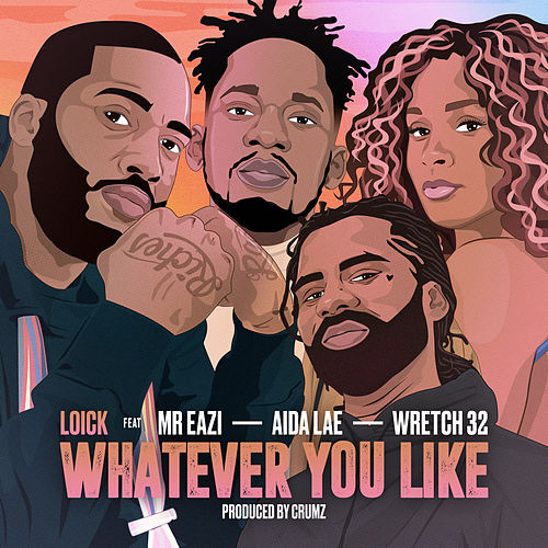 Whatever You Like by Loick Essien