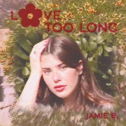 Love Too Long de JamieB