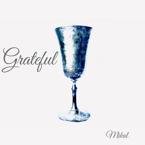 Grateful by Mikal