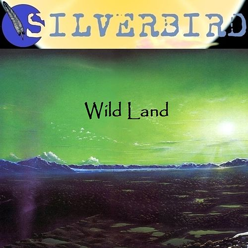 Wild Land by Silverbird