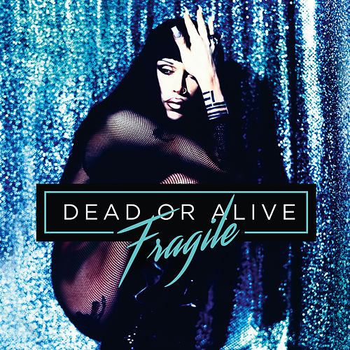 Fragile di Dead Or Alive