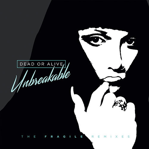 Unbreakable: The Fragile Remixes de Dead Or Alive