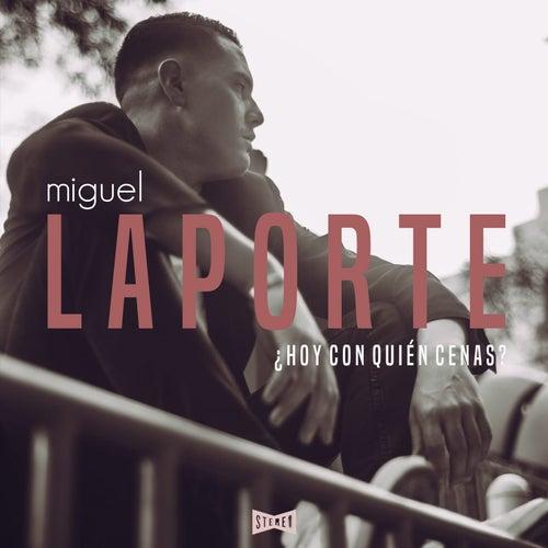 ¿ Hoy Con Quién Cenas ? de Miguel Laporte