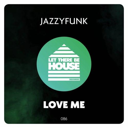 Love Me de JazzyFunk