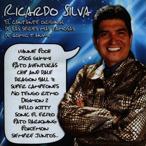 El Cantante Original de Las Series Mas Famosas de Comic y Anime de Ricardo Silva (1)