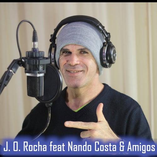 J. O. Rocha feat. Nando Costa & Amigos by Jo Rocha