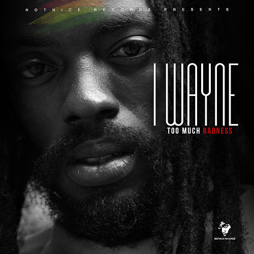 Too Much Badness (Remix) de I Wayne