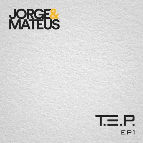 T. E. P., EP 1 by Jorge & Mateus