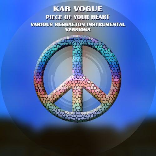 Piece Of Your Heart (Various Reggaeton Instrumental Versions) von Kar Vogue