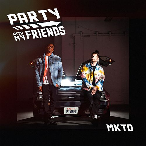 Party With My Friends by MKTO