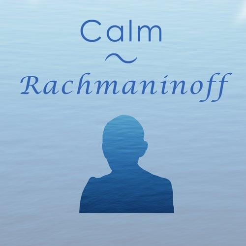 Calm Rachmaninoff von Sergei Rachmaninov