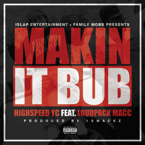 Makin it Bub (feat. LoudPack Macc) by YC