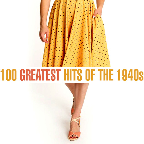 100 Greatest Songs of the 1940s de Various Artists
