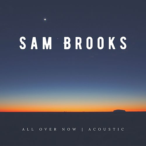 All Over Now (Acoustic) by Sam Brooks