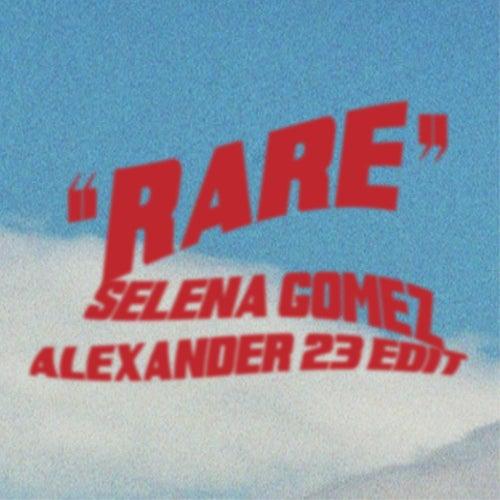 Rare (Alexander 23 Edit) de Selena Gomez
