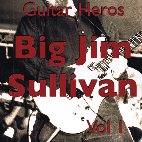 Guitar Heroes – Big Jim Sullivan Vol 1 de Jim Sullivan