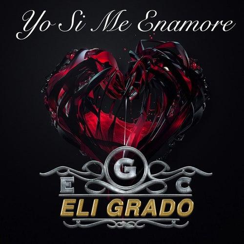 Yo Si Me Enamore fra Eli Grado