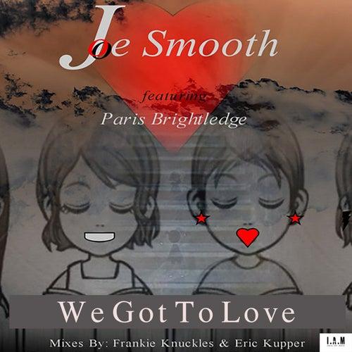 We Got To Love de Joe Smooth