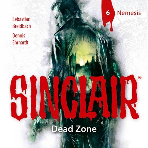 Sinclair, Staffel 1: Dead Zone, Folge 6: Nemesis von John Sinclair