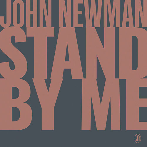 Stand By Me by John Newman