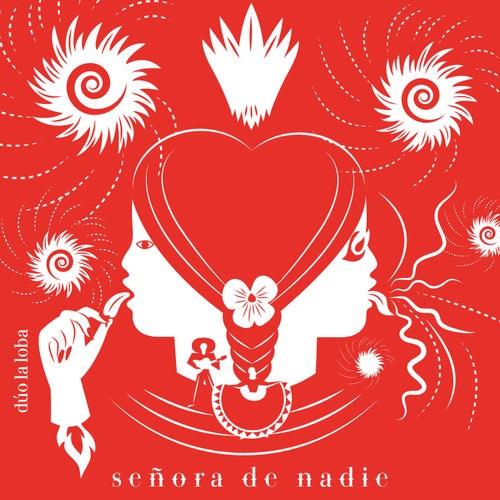 Señora de Nadie by Dúo La Loba
