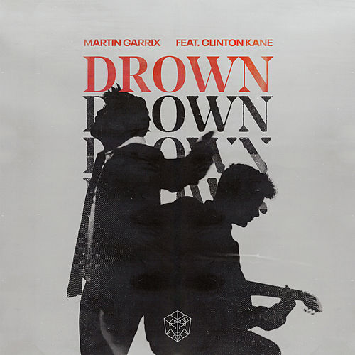 Drown (feat. Clinton Kane) by Martin Garrix