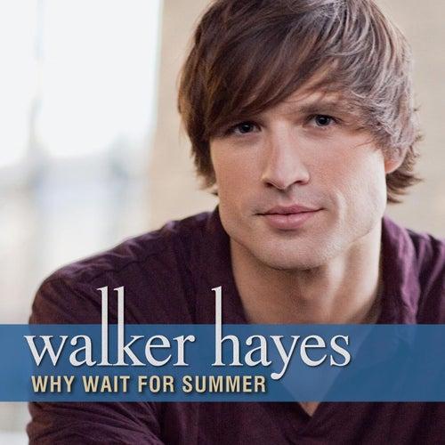 Why Wait For Summer von Walker Hayes