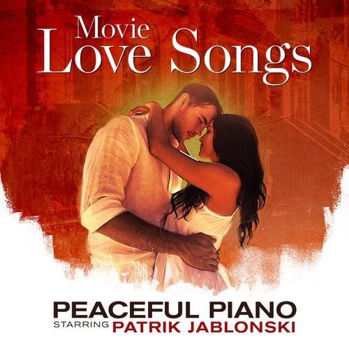 Movie Love Songs: Peaceful Piano de Patrik Jablonski