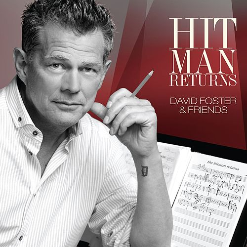 Hit Man Returns: David Foster & Friends by Various Artists