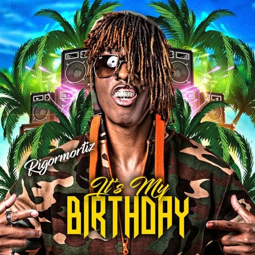 It's My Birthday di Rigormortiz