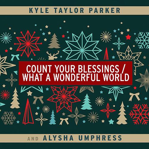 Count Your Blessings / What a Wonderful World de Kyle Taylor Parker
