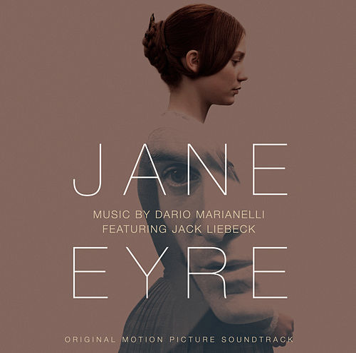 Jane Eyre - Original Motion Picture Soundtrack by Dario Marianelli