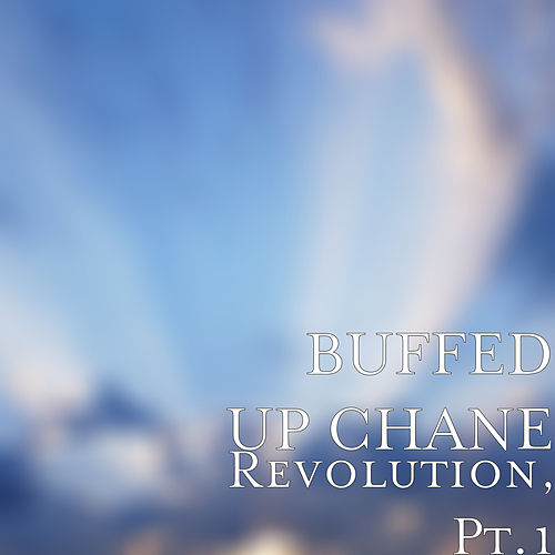 Revolution, Pt.1 by Buffed Up Chane