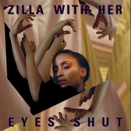 Zilla with Her Eyes Shut van Zilla