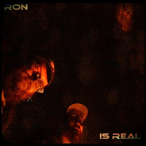 Is Real von Ron