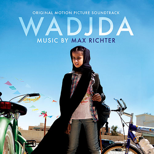 Wadjda (Original Motion Picture Soundtrack) by Max Richter