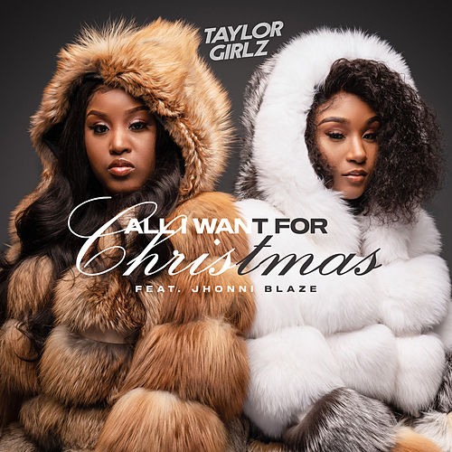 All I Want for Christmas by Taylor Girlz