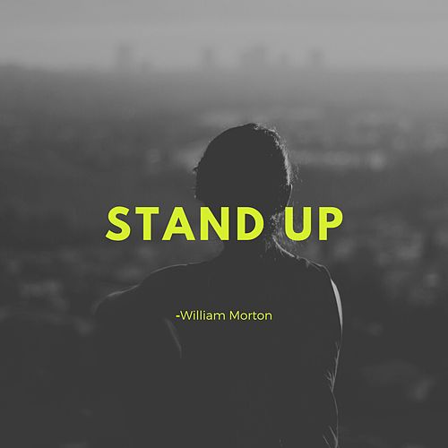 Stand Up de William Morton