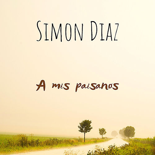 Simón Díaz a Mis Paisanos de Simón Díaz