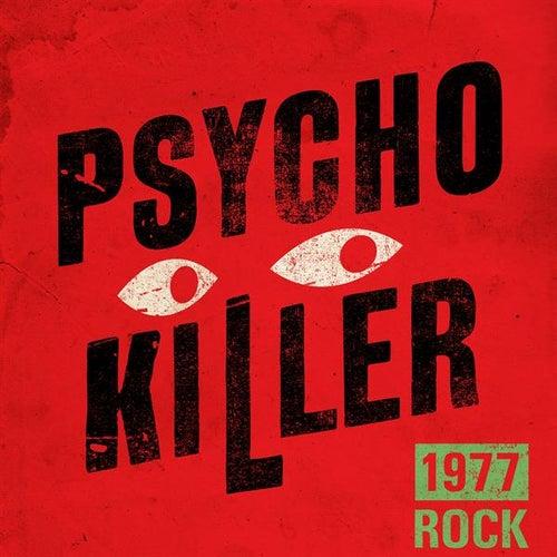 Psycho Killer: 1977 Rock de Various Artists