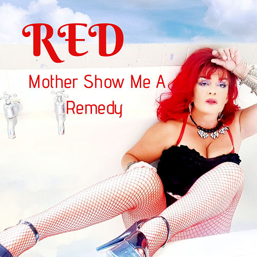 Mother Show Me a Remedy by RED
