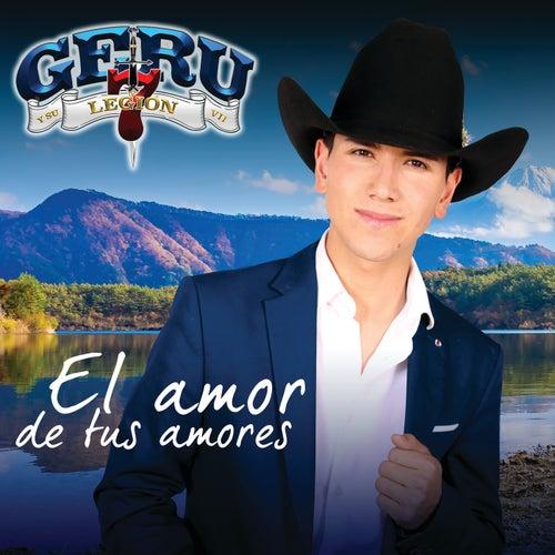 El Amor De Tus Amores by Geru Y Su Legión 7