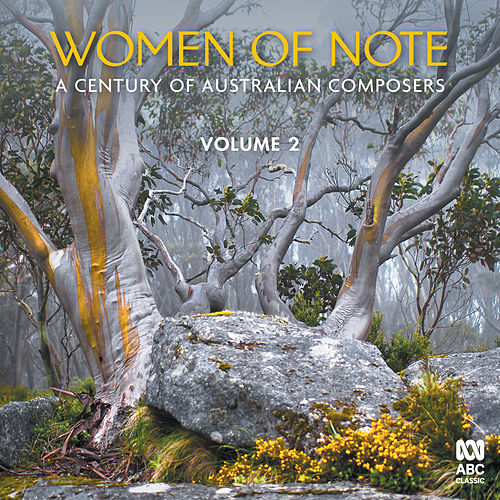 Women Of Note: A Century Of Australian Composers Vol. 2 by Various Artists
