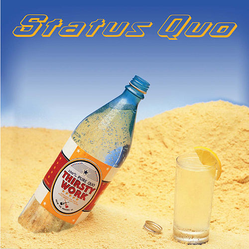 Thirsty Work (Deluxe Edition) by Status Quo