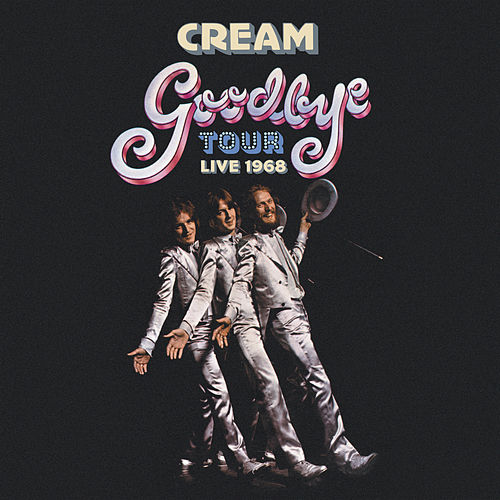 Goodbye Tour – Live 1968 by Cream