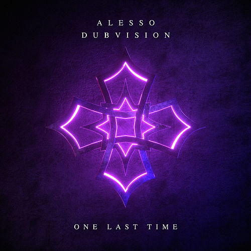 One Last Time by Alesso