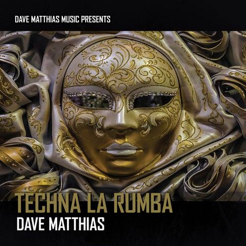 Techna La Rumba by Dave Matthias