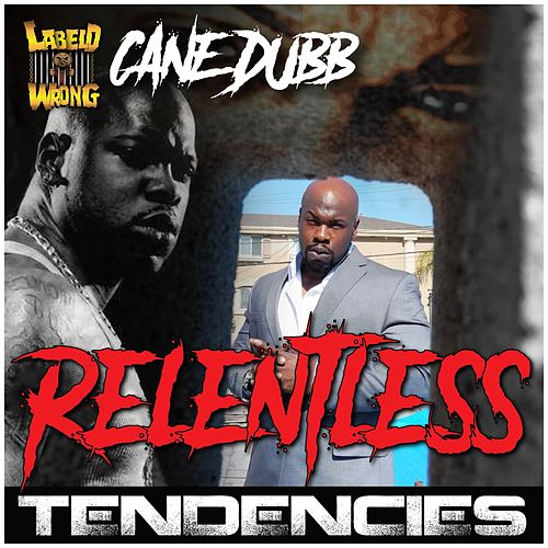 Relentless Tendencies de Cane Dubb